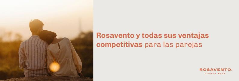 Rosavento y todas sus ventajas competitivas para las parejas_BANNER