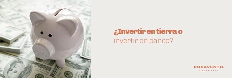 Invertir-en-tierra-o-invertir-en-banco_banner