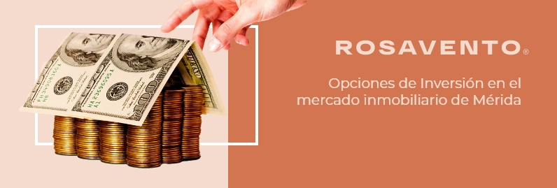 Opciones de Inversión en el mercado inmobiliario de Mérida_banner