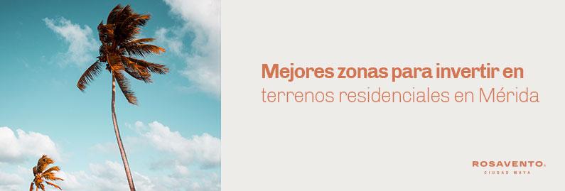 Zonas-para-invertir-en-terrenos-residenciales-en-Mérida_banner