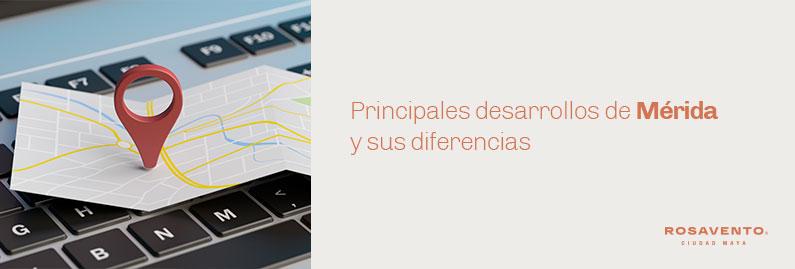 Principales-desarrollos-de-Merida-y-sus-diferencias_banner